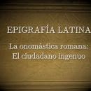 Onomástica romana: el ciudadano ingenuo